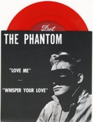 "Image of 7"" The Phantom : Love Me.  Ltd Edition Red Vinyl repro."