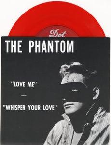 "Image of 7"" The Phantom : Love Me.  Ltd Edition Red Vinyl repro."