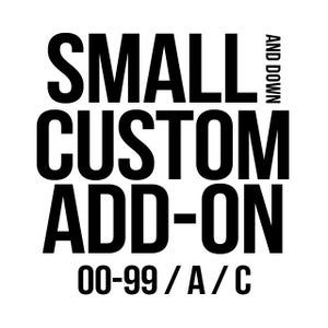 Image of Small Custom Add-On