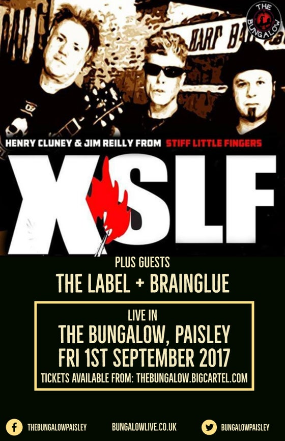 Image of XSLF (ex-Stiff Little Fingers) + The Label + Brainglue