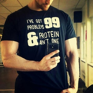 Image of 99 PROBLEMS PROTEIN T-SHIRT