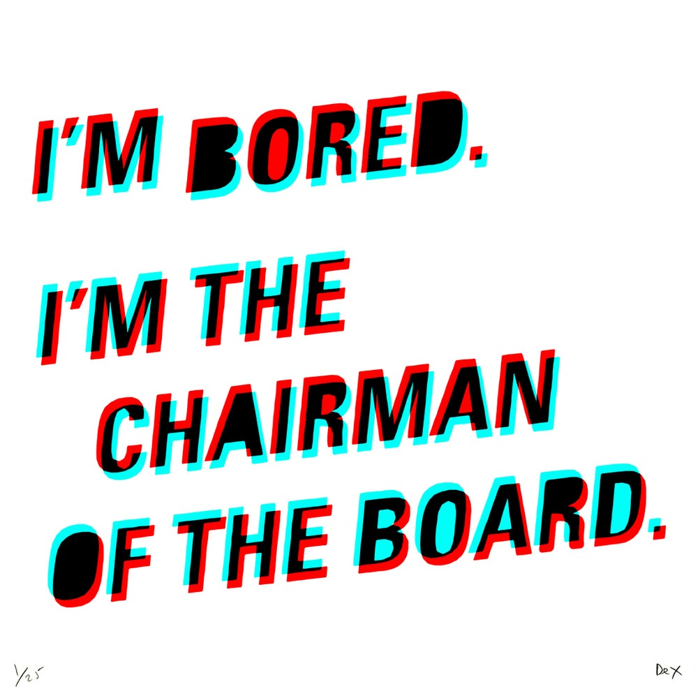 Image of Chairman Of The Bored (3D, 2017)
