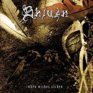 """Image of SHIVAN """"When Wishes Sicken"""" CD"""