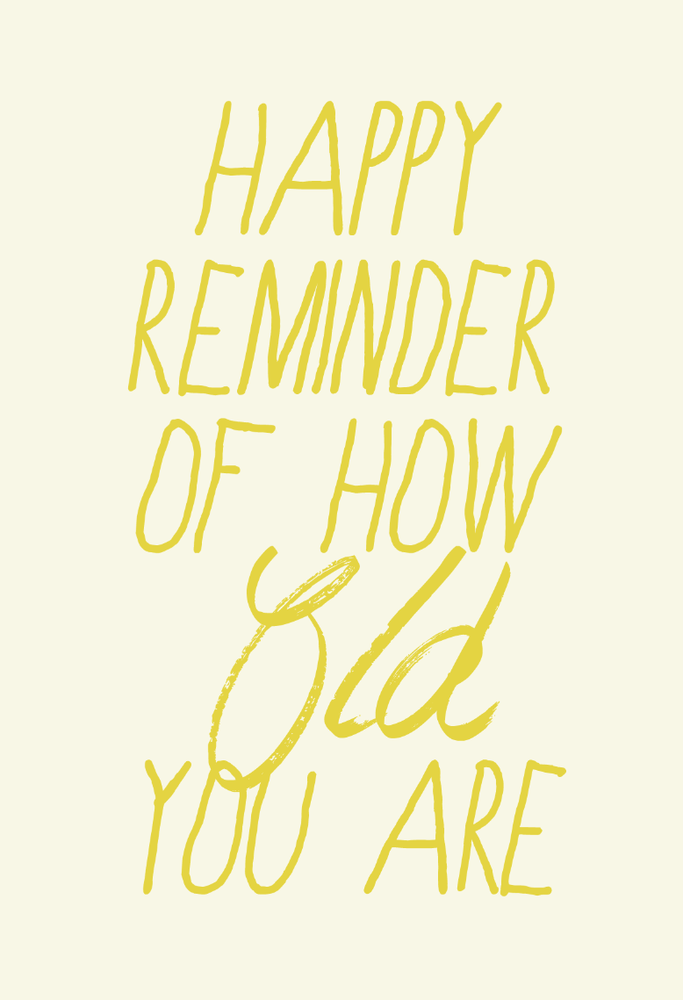 Image of happy reminder of how old you are