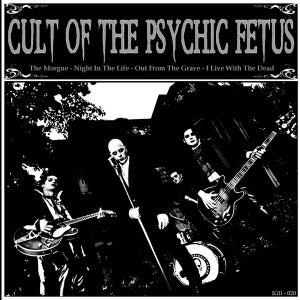 """Image of 7"""" EP. Cult Of The Psychic Fetus : The Morgue + 3."""