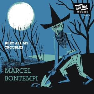 """Image of 7"""" Marcel Bontempi : Bury All My Troubles"""