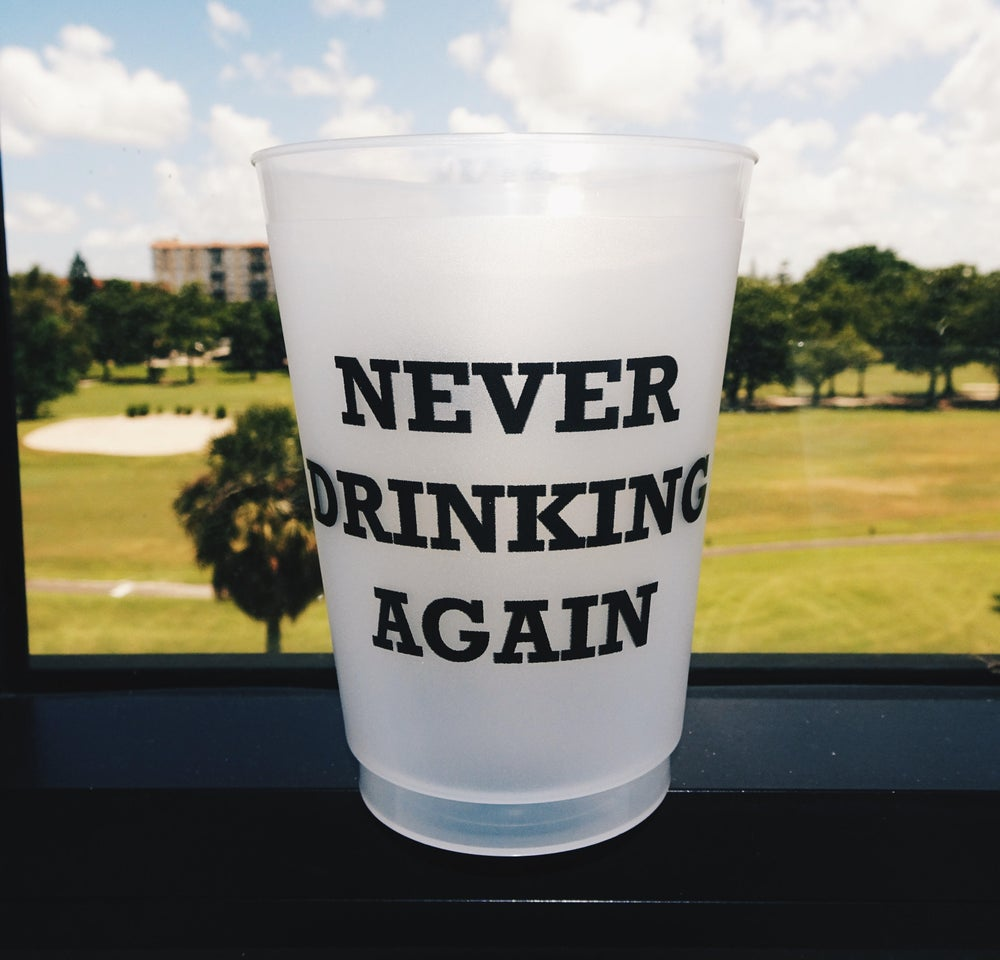 Image of Never Drinking Again Cup