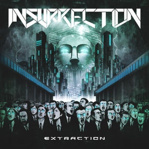 Image of INSURRECTION - Extraction CD w/ guest vocals Bruno Bernier of Obliveon