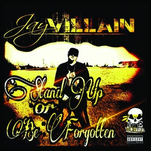 """Image of JAY VILLAIN - """"STAND UP OR BE FORGOTTEN"""" CD"""