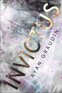 Image of <i>INVICTUS</i> - Ryan Graudin - PREORDER