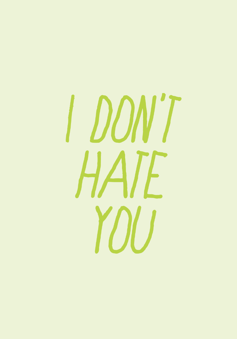 Image of I don't hate you