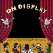 Image of ON DISPLAY - Before the Curtain Call - 13-Track Full-length