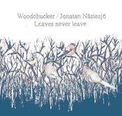 Image of Woodchucker-Leaves Never Leave