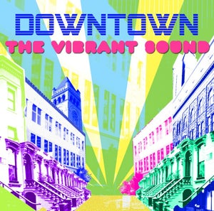 """Image of The Vibrant Sound CD """"Downtown"""""""