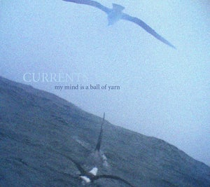 Image of CURRENTS EP (2010): My mind is a ball of yarn