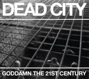 Image of Dead City - Goddamn The 21st Century