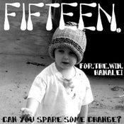 """Image of Fifteen/For The Win/Hanalei - Can You Spare Some Change? Split 7"""" [clear red]"""