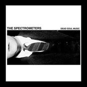 Image of the spectrometers / dead soul music (1st LP)