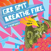 Image of Grr Spit Breathe Fire!!! (Speedcore/ Breakcore/ Metal Mix CD)