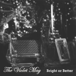 "Image of The Violet May - ""Bright Or Better / This Crowd"" Limited edition 7"" single (500 copies only)"