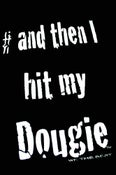 Image of # AND THE I HIT MY DOUGIE BY WE DA BEST