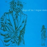 Image of ROGUE STATE / DOGS OF IRE split LP