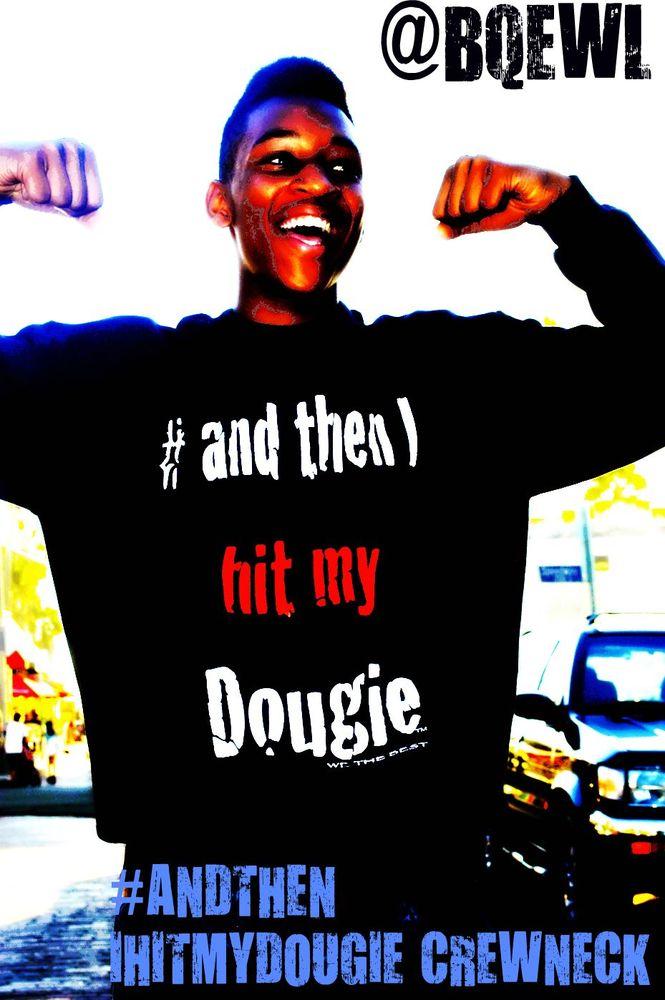 Image of #and then i HIT MY DOUGIE BLACK CREWNECK