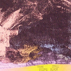 "Image of BIGLOVE016 SMALL BLACK/ YOUNG PRISMS ""SPLIT EP"" 7"""