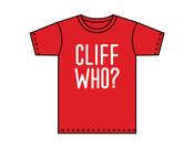 Image of Cliff Who? Shirt