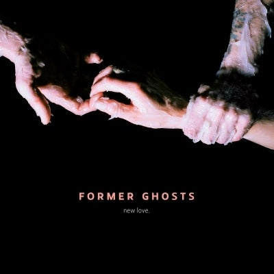 Image of Former Ghosts 'New Love.' CD / LP