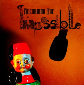 Image of Recording the Impossible