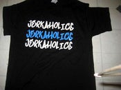 Image of   Jerkaholicsx3 Shirt  ooooh!!!!!!!!1 blue and white