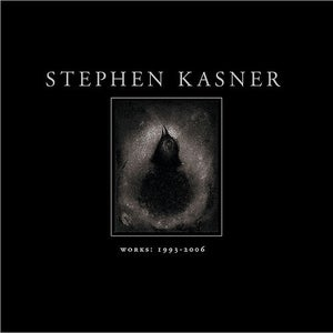 Image of Stephen Kasner WORKS: 1993 - 2006 (Hardback Edition)