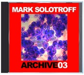 """Image of B!133 Mark Solotroff """"Archive03"""" CD"""