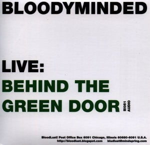 "Image of B!051 BLOODYMINDED ""Live: Street Level at VG Kids""/""Live: Behind the Green Door"" CD"