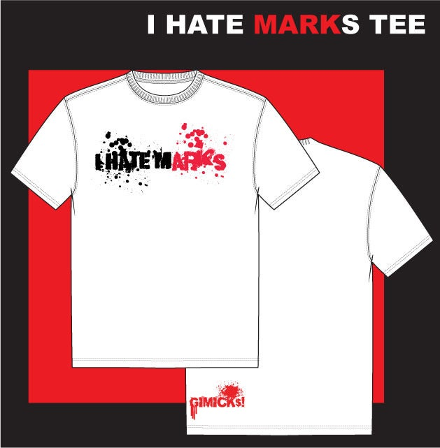 Image of I HATE MARKS! TEE