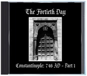 "Image of B!159 The Fortieth Day ""Constantinople: 746 AD - Part 1"" CD"