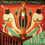 "Image of Thoth Trio: ""Thoth Speaks"""