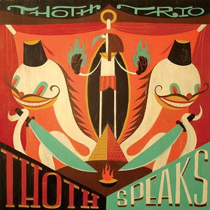 """Image of Thoth Trio: """"Thoth Speaks"""""""