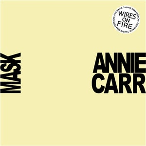 """Image of Wires On Fire - Annie Carr B/W Mask 7"""" Single"""