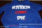 Image of 2#JERKINCANTDIE HOODIE