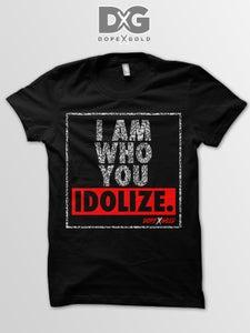 Image of I Am Who You Idolize