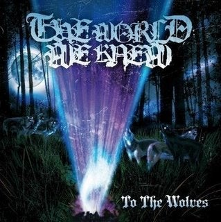 "Image of The World We Knew ""To The Wolves"" CD"