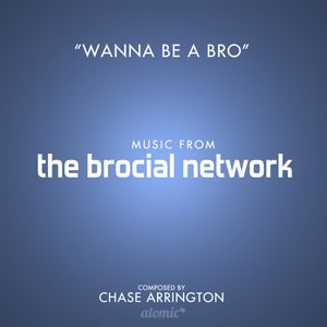 "Image of ""Wanna Be A Bro"" Original Song from The Brocial Network"