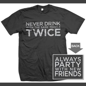 Image of Always Party With New Friends - FREE SHIPPING!
