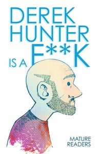 Image of Derek Hunter is a F**k