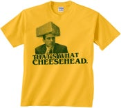Image of That's What Cheesehead. ADULT (mens) T SHIRT
