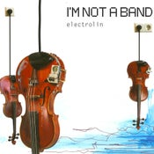Image of I'm Not A Band - Electrolin LP-CD