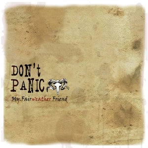 "Image of Don't Panic ""My Fairweather Friend"""