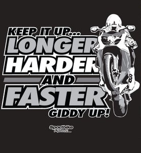 Longer, Harder, Faster T-Shirt